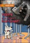 Trippy e la signora Bentrovati